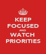 KEEP FOCUSED AND WATCH PRIORITIES - Personalised Poster A4 size