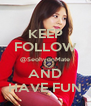 KEEP FOLLOW @SeohyunMate AND HAVE FUN - Personalised Poster A4 size