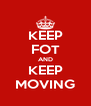 KEEP FOT AND KEEP MOVING - Personalised Poster A4 size