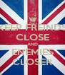 KEEP FREINDS CLOSE AND ENEMIES CLOSER - Personalised Poster A4 size
