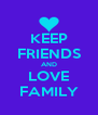 KEEP FRIENDS AND LOVE FAMILY - Personalised Poster A4 size