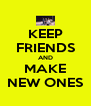 KEEP FRIENDS AND MAKE NEW ONES - Personalised Poster A4 size
