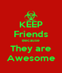 KEEP Friends Because They are Awesome - Personalised Poster A4 size