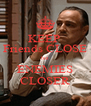 KEEP  Friends CLOSE but ENEMIES CLOSER - Personalised Poster A4 size