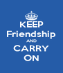 KEEP Friendship AND CARRY ON - Personalised Poster A4 size