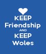 KEEP Friendship AND KEEP Woles - Personalised Poster A4 size