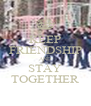 KEEP FRIENDSHIP AND STAY TOGETHER - Personalised Poster A4 size