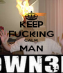 KEEP FUCKING CALM MAN  - Personalised Poster A4 size