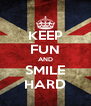 KEEP FUN AND SMILE HARD - Personalised Poster A4 size