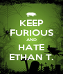 KEEP FURIOUS AND HATE ETHAN T. - Personalised Poster A4 size