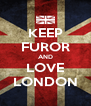 KEEP FUROR AND LOVE LONDON - Personalised Poster A4 size