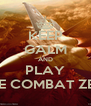 KEEP GALM AND PLAY ACE COMBAT ZERO - Personalised Poster A4 size