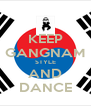KEEP GANGNAM STYLE AND DANCE - Personalised Poster A4 size