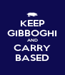 KEEP GIBBOGHI AND CARRY BASED - Personalised Poster A4 size