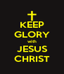KEEP GLORY with JESUS CHRIST - Personalised Poster A4 size