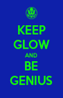 KEEP GLOW AND BE GENIUS - Personalised Poster A4 size