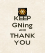 KEEP GNing AND THANK YOU - Personalised Poster A4 size