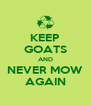 KEEP GOATS AND NEVER MOW AGAIN - Personalised Poster A4 size