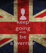 keep going AND be a warrior - Personalised Poster A4 size