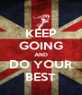 KEEP GOING AND DO YOUR BEST - Personalised Poster A4 size