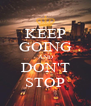 KEEP GOING AND DON'T STOP - Personalised Poster A4 size