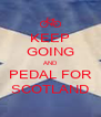 KEEP GOING AND PEDAL FOR SCOTLAND - Personalised Poster A4 size