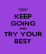 KEEP GOING AND TRY YOUR BEST - Personalised Poster A4 size