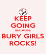 KEEP GOING BECAUSE BURY GIRLS ROCKS! - Personalised Poster A4 size