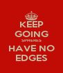 KEEP GOING SPHERES HAVE NO EDGES - Personalised Poster A4 size