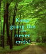 Keep going the road never ends! - Personalised Poster A4 size