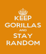 KEEP GORILLAS AND STAY RANDOM - Personalised Poster A4 size