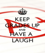 KEEP GRADES UP AND HAVE A  LAUGH - Personalised Poster A4 size
