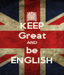 KEEP Great AND be ENGLISH - Personalised Poster A4 size