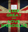KEEP GREAT AND LOVE SPENDELAZ - Personalised Poster A4 size