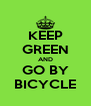 KEEP GREEN AND GO BY BICYCLE - Personalised Poster A4 size