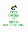 KEEP GREEN AND NEVER WALK ALONE - Personalised Poster A4 size