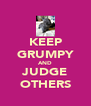 KEEP GRUMPY AND JUDGE OTHERS - Personalised Poster A4 size