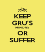 KEEP GRU'S MINONS OR SUFFER - Personalised Poster A4 size