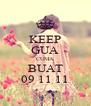KEEP GUA CUMA BUAT 09 11 11 - Personalised Poster A4 size