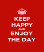 KEEP HAPPY AND ENJOY THE DAY - Personalised Poster A4 size
