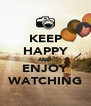 KEEP HAPPY AND ENJOY WATCHING - Personalised Poster A4 size