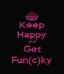 Keep Happy and Get Fun(c)ky - Personalised Poster A4 size