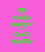 KeEp HaPpY anD GoO HipPEr - Personalised Poster A4 size