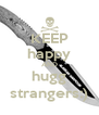 KEEP happy AND hugg strangers:) - Personalised Poster A4 size