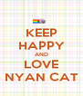 KEEP HAPPY AND LOVE NYAN CAT - Personalised Poster A4 size