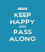 KEEP HAPPY AND PASS ALONG - Personalised Poster A4 size
