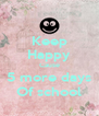 Keep Happy Cause 5 more days Of school - Personalised Poster A4 size