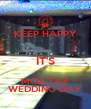 KEEP HAPPY  IT'S MOA'TAZ WEDDING DAY - Personalised Poster A4 size