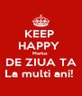 KEEP  HAPPY  Marius  DE ZIUA TA La multi ani!  - Personalised Poster A4 size