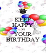 KEEP HAPPY ON YOUR BIRTHDAY - Personalised Poster A4 size